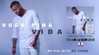 Hugo Pina - Do Teu Jeito Ft. TyCee (Audio)