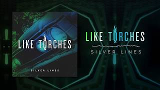 Like Torches - Silver Lines (Audio)