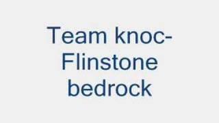 Team knoc- Flinstone Bedrock