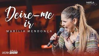 Deixe-me Ir - Marília Mendonça (Ao Vivo 2017)