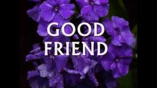 GOOD FRIEND - (Lyrics)