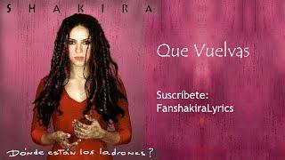 07 Shakira - Que Vuelvas [Lyrics]
