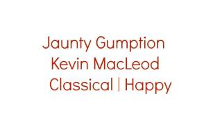 Jaunty Gumption | Kevin MacLeod | Classical | Happy