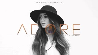 Jasmine Thompson - Adore 2016 2k16 (House Tropical Luk Remix)
