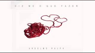 Anselmo Ralph - Diz Me O Que Fazer   2013