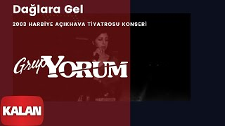 Grup Yorum - Dağlara Gel [ Live Concert © 2003 Kalan Müzik ]