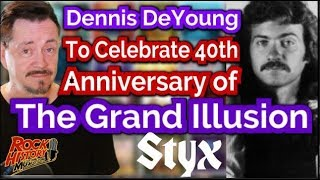 "No Styx Reunion But Dennis DeYoung To Celebrate ""Grand Illusion"" 40th Anniversary"