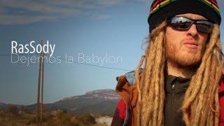RasSody -Dejemos la babylon- (VideoClip) 2014