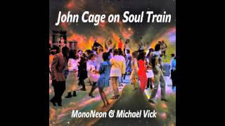 """Scramble Board (Put It All Together, Say It)"" - MonoNeon & Michael Vick (""John Cage on Soul Train"")"
