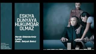 Nerde Gidenlerimiz Lodos feat Selçuk Balcı Orijinal Dizi Müzikleri