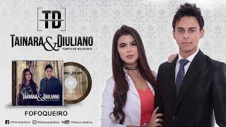 Tainara e Diuliano/Fofoqueiro/EP 2016