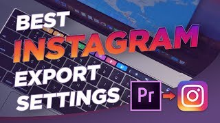 How to Export High Quality Instagram Videos | Premiere Pro