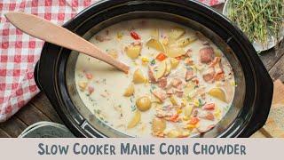 Slow Cooker Maine Corn Chowder