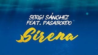 Sergi Sánchez Ft. Pasabordo - Sirena (Prod. Aitor Cruz) Official Lyric Video