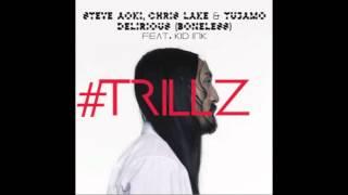 Steve Aoki, Chris Lake & Tujamo feat. Kid Ink - Delirious (Boneless) (Trillz Remix) **PREVIEW**