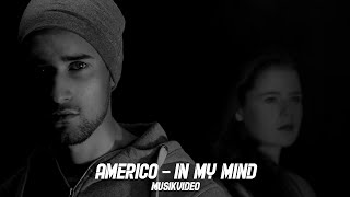 Americo - In my mind (Official Video)
