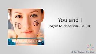 Ingrid Michaelson - You and I (Letra/Lyrics - Español/English)