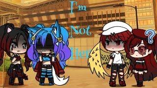 {Part 4}I'm Not Her (GLMV)  Gacha life