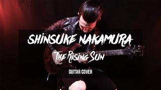 Shinsuke Nakamura - The Rising Sun ( Guitar Cover )