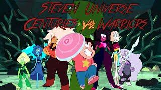 Steven Universe CENTURIES vs WARRIORS AMV