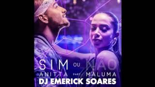 Sim ou Não - Anitta Feat Maluma (extended mix) - Dj Emerick Soares