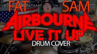 Live It Up (Airbourne) - Fat Sam Drum Cover