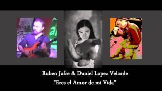 El amor de mi vida - Ruben Jofre & Daniel Lopez Velarde