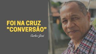 "FOI NA CRUZ""CONVERSÃO""- Nº15 HARPA CRISTÃ/ CARLOS JOSÉ"