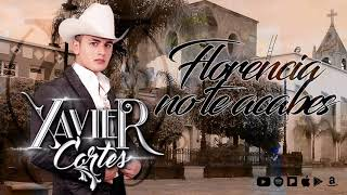 Xavier Cortés - Florencia No Te Acabes