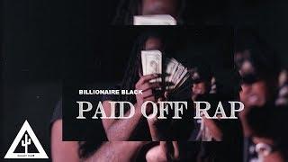 'PAID OFF RAP' - Billionaire Black | Music Video