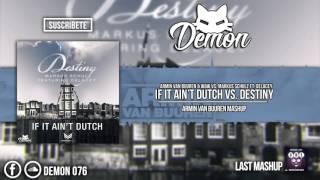 If It Ain't Dutch vs. Destiny (Armin Van Buuren Mashup) (UMF 2016)