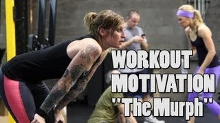 Workout MOTIVATION - Doin' the Murph at Crossfit Como