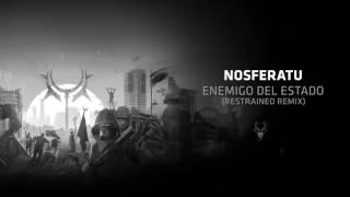Nosferatu - Enemigo Del Estado (Restrained Remix)