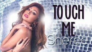 Sheree - Touch Me [Official Lyric Video]