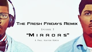 Justin Timberlake Mirror Remix -The Fresh Fridays Remix Episode 3