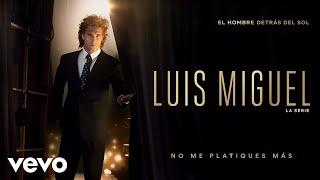 Diego Boneta - No Me Platiques Más (Luis Miguel La Serie - Audio)
