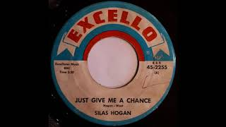 Silas Hogan - Just Give Me A Chance