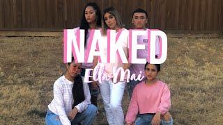 Naked- Ella Mai | Choreography by Naomi Barrera