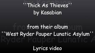 Kasabian - Thick As Thieves (Lyrics Video)