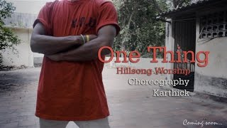 One Thing (Hillsong Worship) Choreographed by Karthick