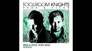 Prok & Fitch & Filthy Rich - Murmur (Original Club Mix) [Toolroom Records]