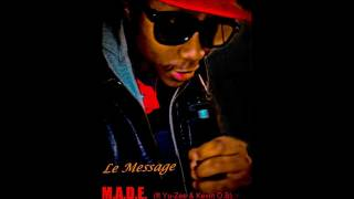 Le Message - M.A.D.E.  Feat (Yu-Zee & Kevin O.B)