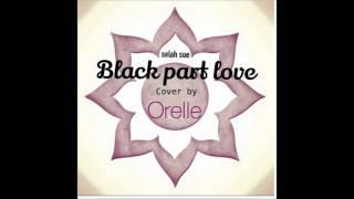 orelle- black part love selah sue cover