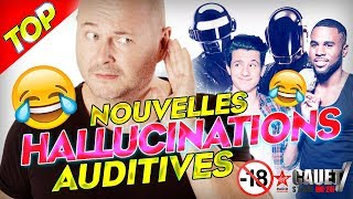 TOP DES HALLUCINATIONS AUDITIVES #1
