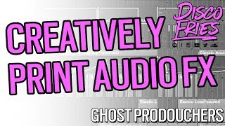 Creatively Print Audio FX - Disco Fries - GHOST PRODOUCHERS