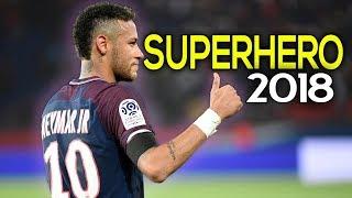 Neymar Jr - Superhero ● Neymagic Skills & Goals 2017/18 | HD