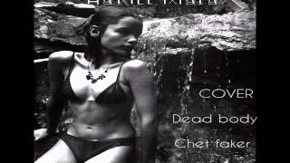 Chet Faker - Dead Body (Cover By:Banda Malay )