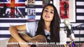 Isadora Pompeo - Baseado em que  (Cover Salomão do Reggae)