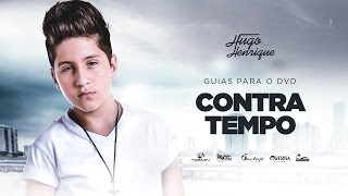 Hugo Henrique - Contra Tempo (GUIAS DO DVD)