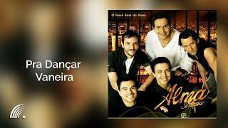 Alma Serrana- Pra Dançar Vaneira - O Novo Som do Alma- Oficial